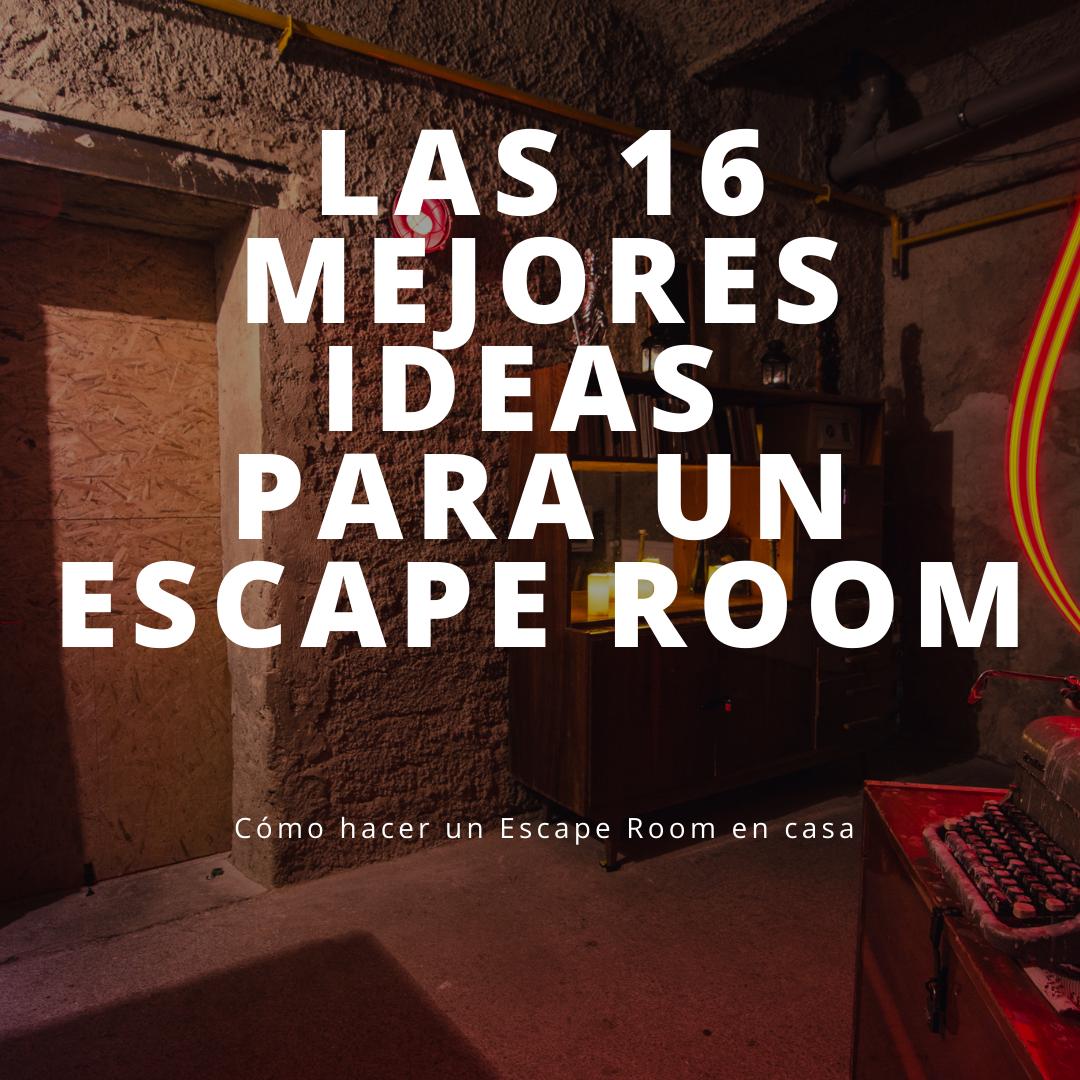 Cómo hacer un Escape Room en casa